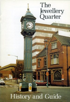The Jewellery Quarter History and Guide 1st Edition